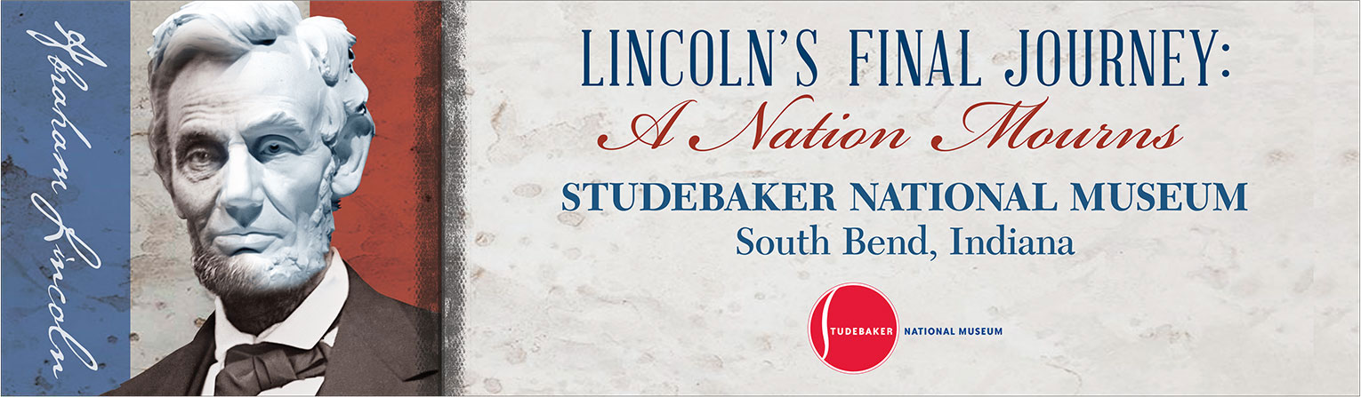 Studebaker National Museum <strong>Lincoln Exhibit</strong>